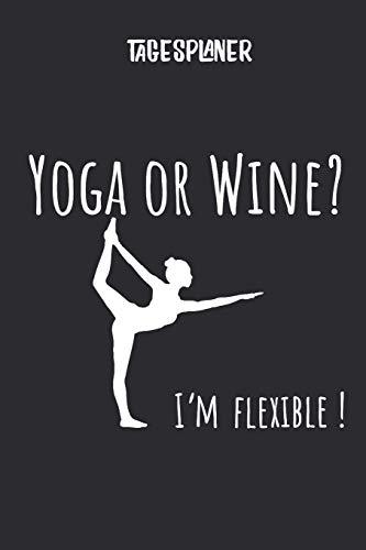 Tagesplaner mit Yoga und Wein: Terminplaner I DIN A5 I 120 Seiten I Tageskalender I Organizer I Achtsamkeit I Ziele (Mandala Tagesplaner, Band 1)