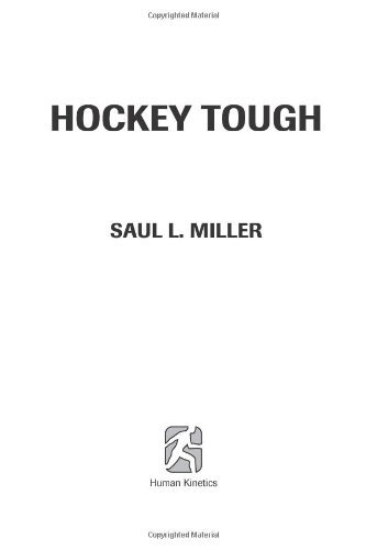[(Hockey Tough: A Winning Mental Game)] [ By (author) Saul L. Miller, Foreword by Mark Messier ] [August, 2003]