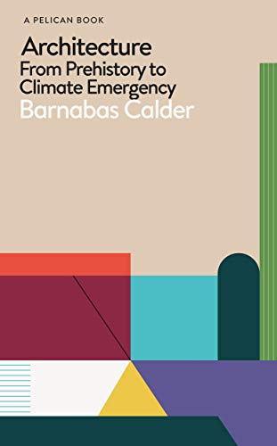 Architecture: From Prehistory to Climate Emergency (Pelican Books) (English Edition)
