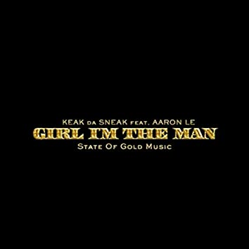 Girl I'm the Man (feat. Aaron Le)