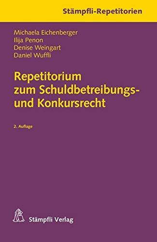 Repetitorium zum Schuldbetreibungs- und Konkursrecht (Stämpfli-Repetitorien)