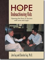 Hope for Underachieving Kids: Opening the Door to Success with Love and Logic