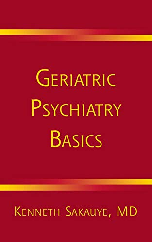 Geriatric Psychiatry Basics (Norton Professional Books (Paperback))