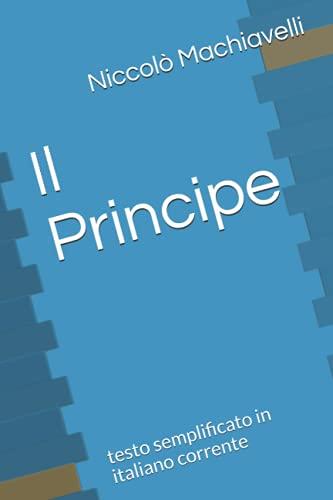 Il Principe: testo semplificato in italiano corrente