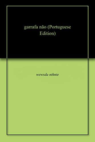 garrafa não (Portuguese Edition)