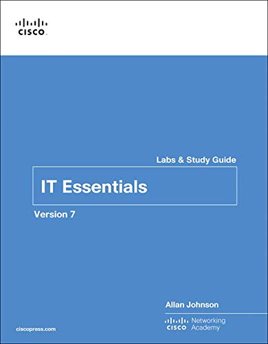 IT Essentials Labs and Study Guide Version 7