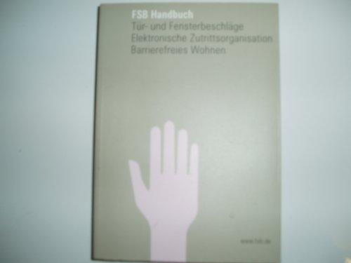 FSB HANDBUCH 2012 Tür - und Fensterbeschläge , Elektronische Zutrittsorganisation , Barreirefreies Wohnen