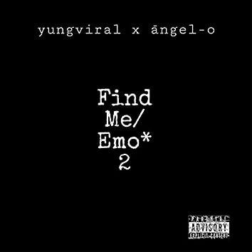 Find Me/Emo* 2
