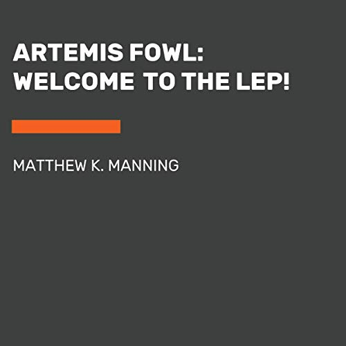 Artemis Fowl: How to be a LEPrecon     Your Guide to the Gear, Gadgets, and Goings-on of the World's Most Elite Fairy Force              De :                                                                                                                                 Matthew K. Manning                           Durée : 4 h et 30 min     Pas de notations     Global 0,0