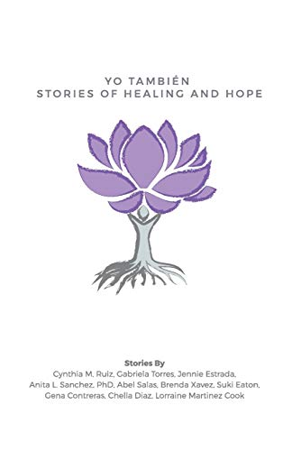 Yo También: Stories of Healing and Hope