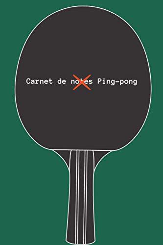 Carnet de notes Ping-pong: Carnet de Notes Ligné avec Message Original - Idée Cadeau Fêtes de Fin d'Année Unique pour Collègues de Travail, Famille, Amis !