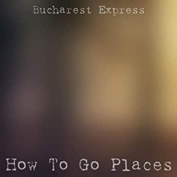 How To Go Places