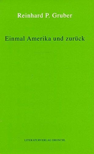 Werke - Gruber, Reinhard P / Einmal Amerika und zurück
