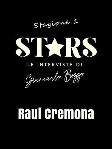 Stars, Interviste Spettacolo #1 - Raul Cremona