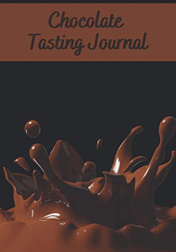 "Chocolate tasting journal: Chocolate Tasting Journal | 7x10"" , 150 pages to fill in 