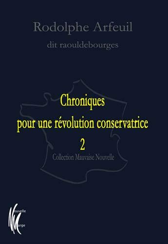 Chroniques pour une révolution conservatrice : Tome 2