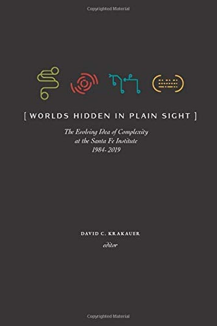 犯す等しい彫るWorlds Hidden in Plain Sight: Thirty Years of Complexity Thinking at the Santa Fe Institute