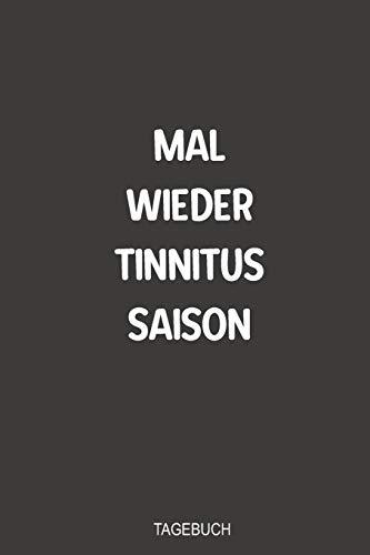 Mal wieder Tinnitus Saison Tagebuch: Fabelhaft als handliches Notizbuch zum reinschreiben im Kampf gegen das Piepen nach einem Hörsturz