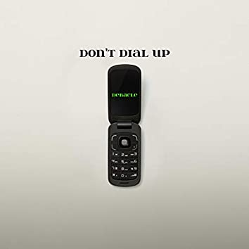 Don't Dial Up