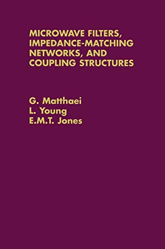 Microwave Filters, Impedance-Matching Networks, and Coupling Structures (Artech Microwave Library)