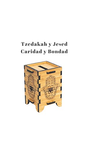 Tzedakah y Jesed: Caridad y Bondad