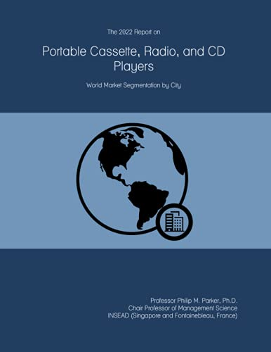 The 2022 Report on Portable Cassette, Radio, and CD Players: World Market Segmentation by City