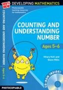 Counting and Understanding Number - Ages 5-6 (100% New Developing Mathematics)