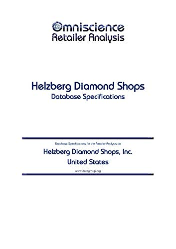 Helzberg Diamond Shops, Inc. - United States: Retailer Analysis Database Specifications (Omniscience Retailer Analysis - United States Book 44497)