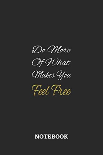 Do More Of What Makes You Feel Free: 6x9 inches - 110 graph paper, quad ruled, squared, grid paper pages • Greatest life motivational Journal • Gift, Present Idea