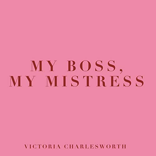 My Boss, My Mistress audiobook cover art
