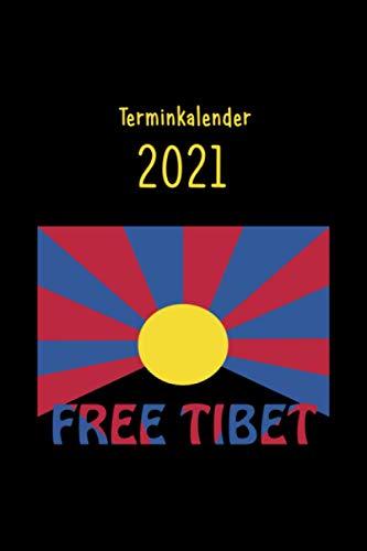"""""""Terminkalender 2021 Tibet"""" - Termin Organizer, Planer, Wochenplaner mit Tibet Motiv """"Free Tibet"""": Tibet Terminplaner - 120 Seiten Linien Kalenderbuch ... Accessoire, super Geschenkidee für Tibet Fans"""