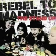 Rebel to Madness by Stand Up (2006-10-04)
