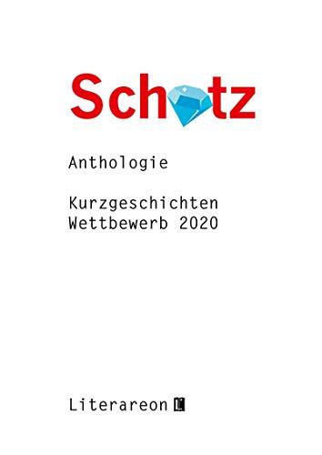 Schatz: Kurzgeschichten-Wettbewerb 2020 · Anthologie (Literareon)