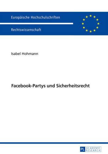 Facebook-Partys und Sicherheitsrecht (Europäische Hochschulschriften Recht, Band 5885)