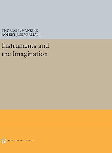 Instruments and the Imagination (Princeton Legacy Library, 311)