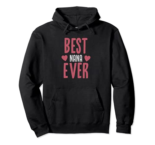Gift for Grandparents - Best Nana Ever Pullover Hoodie