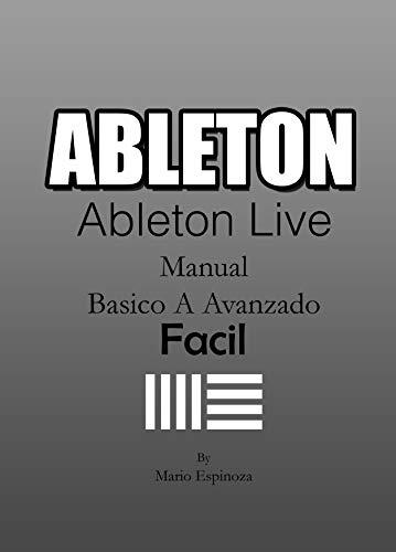 ABLETON (Ableton Live) - El DAW Más Versátil: (Manual Básico A Avanzado)...