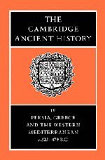 The Cambridge Ancient History Volume 4: Persia, Greece and the Western Mediterranean, c.525 to 479 BC