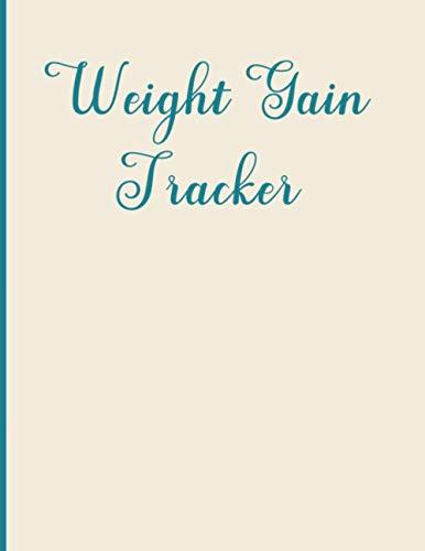 Weight Gain Tracker: Weight Gain Tracker for Men and Women 2021