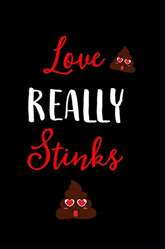 Love Really Stinks: This is a blank, lined journal that makes a perfect Happy Valentine's Day gift for men or women. It's 6x9 with 120 pages, a convenient size to write things in.