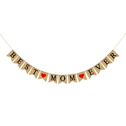 Burlap Best Mom Ever Banner | Rustic Mothers Day Decorations | Mother's Day Gifts from Daughter and Son