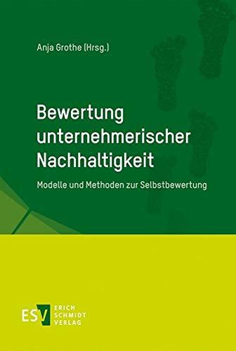 Bewertung unternehmerischer Nachhaltigkeit: Modelle und Methoden zur Selbstbewertung (German Edition)