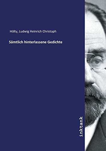 Hölty, L: Sämtlich hinterlassene Gedichte