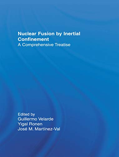Nuclear Fusion by Inertial Confinement: A Comprehensive Treatise (English Edition)