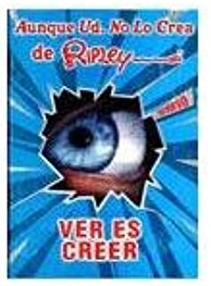 Aunque usted no lo crea de Ripley. ¡Ver es creer! Ripley