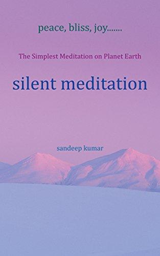 Silent Meditation: The Simplest Meditation on Planet Earth