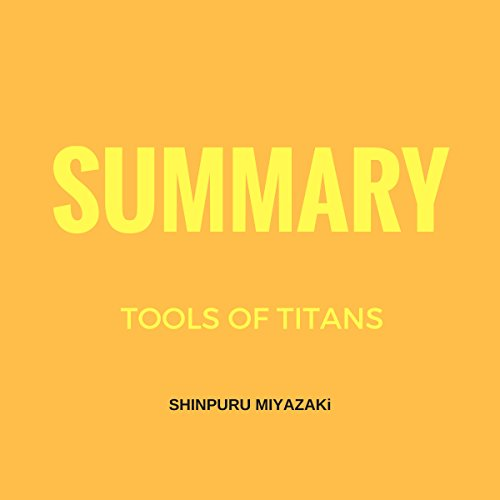 Summary of Tools of Titans by Timothy Ferriss audiobook cover art