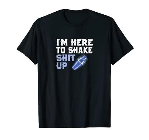 I'm Here To Shake Stuff Up Hilarious Barman Regalo Camiseta