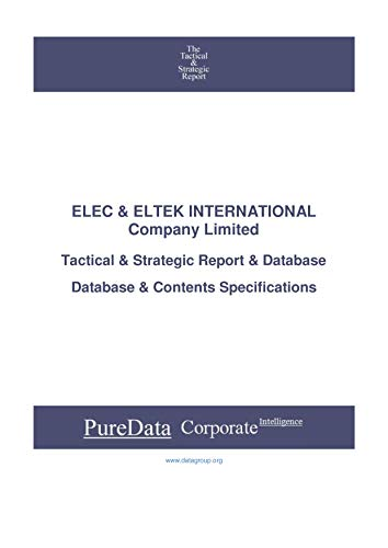 ELEC & ELTEK INTERNATIONAL Company Limited: Tactical & Strategic Database Specifications - Singapore perspectives (Tactical & Strategic - Singapore Book 25974) (English Edition)