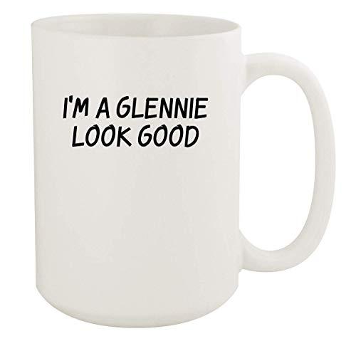 I'm A Glennie Look Good - 11oz Ceramic White Coffee Mug Cup, White